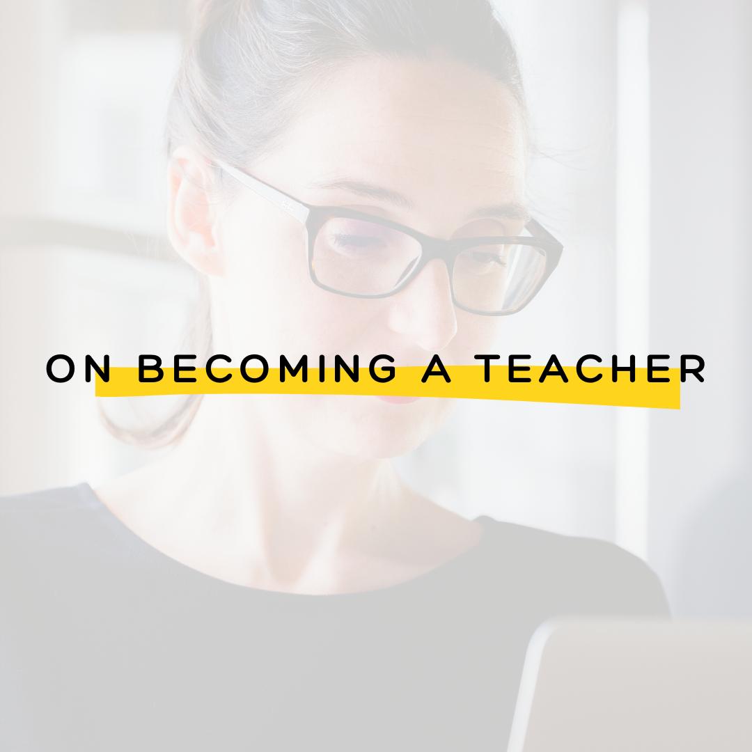 On Becoming A Teacher